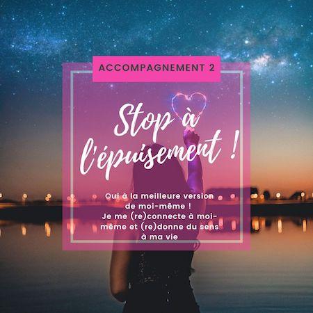 Stop à l'épuisement ! Oui à la meilleure version de moi-même ! Je me (re)connecte à moi-même et (re)donne du sens à ma vie