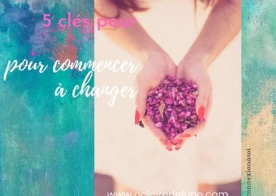 5 clés pour commencer à changer